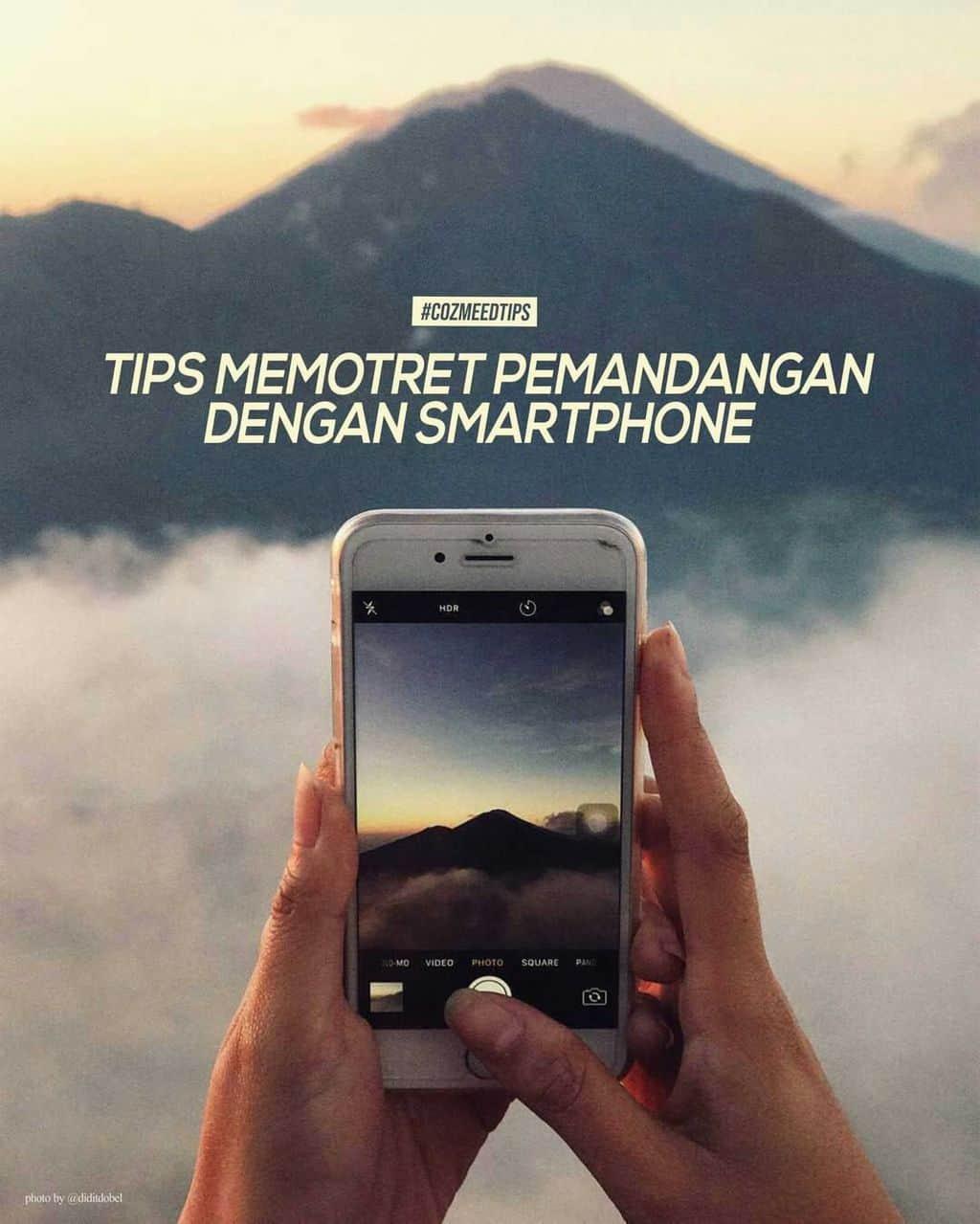 Gambar TIPS MEMOTRET PEMANDANGAN DENGAN SMARTPHONE 1